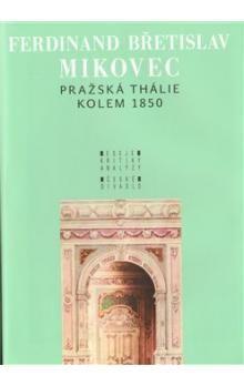 F.B. Mikovec: Pražská Thálie kolem 1850 cena od 209 Kč
