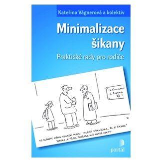 Kateřina Vágnerová: Minimalizace šikany cena od 160 Kč