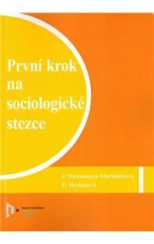 Ema Hrešanová, Jaroslava Hasmanová-Marhánková: První krok na sociologické stezce cena od 157 Kč