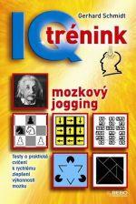Gerhard Schmidt: IQ trénink - mozkový jogging - 5. vydání cena od 59 Kč
