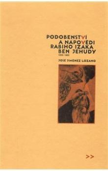 José Jiménez Lozano: Podobenství a nápovědi rabiho Izáka ben Jehudy cena od 82 Kč