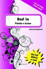 Sylvia Schneider: Buď in! : jak být krásná, cool a další holčičiny cena od 99 Kč