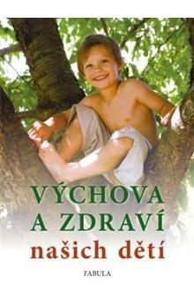 Poznání Výchova a zdraví našich dětí cena od 171 Kč