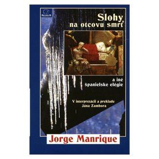 Jorge Manrique, Ján Zambor: Slohy na otcovu smrť a iné španielske elégie cena od 74 Kč
