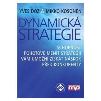 Doz Yves: Dynamická strategie - Schopnost pohotově měnit strategii vám umožní získat náskok před konkurenty cena od 298 Kč