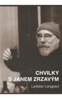 Ladislav Langpaul: Chvilky s Janem Zrzavým cena od 118 Kč