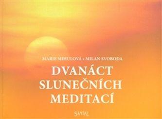 Marie Mihulová: Dvanáct slunečních meditací cena od 81 Kč