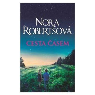 Nora Roberts: Cesta časem cena od 194 Kč