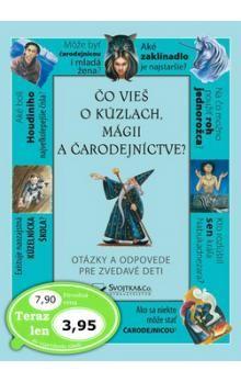 Čo vieš o kúzlach a čarodejníctve cena od 84 Kč