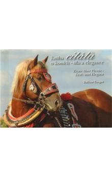 Dalibor Gregor: Kniha citátů o koních - síla a elegance cena od 74 Kč