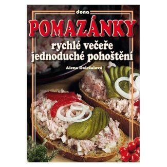 Alena Doležalová: Pomazánky - rychlé večeře, jednoduché pohoštění cena od 73 Kč
