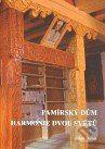 Libor Dušek: Pamírský dům - harmonie dvou světů cena od 168 Kč
