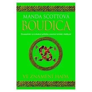 Manda Scott: Boudica 4 - Ve znamení hada cena od 375 Kč