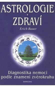 Erich Bauer: Astrologie a zdraví cena od 179 Kč