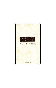 Gilles Deleuze, Félix Guattari: Co je filosofie? cena od 180 Kč