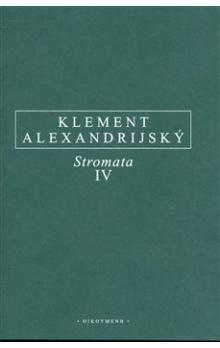 Kléméns Alexandrijský: Stromata IV cena od 322 Kč