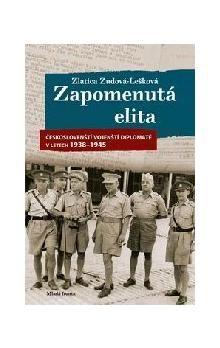 Zudová-Lešková Zlatica: Zapomenutá elita - Českoslovenští vojenští diplomaté v letech 1938–1945 cena od 287 Kč