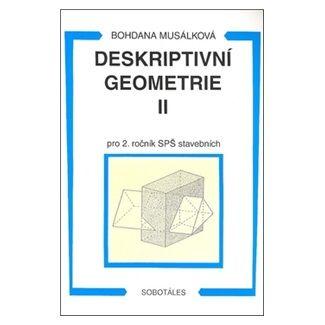Musálková Bohdana: Deskriptivní geometrie II. pro 2.r. SPŠ stavební cena od 162 Kč