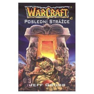 Jeff Grubb: WarCraft - Poslední strážce cena od 188 Kč