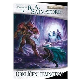 R.A. Salvatore: Temný Elf Drizzt 09 - Obklíčeni temnotou cena od 161 Kč