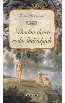 Anna Březinová: Nehodná dcera rodu Smiřických cena od 217 Kč