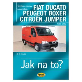 Hans-Rudiger Etzold: Fiat Ducato / Peugeot Boxer / Citröen Jumper - Jak na to? 25 cena od 510 Kč