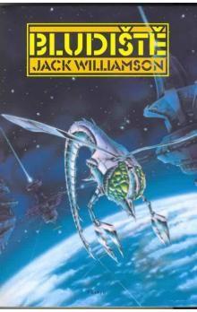 Jack Williamson: Bludiště cena od 168 Kč