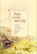 Ferdinand Stočes: Písně a verše staré Číny cena od 199 Kč