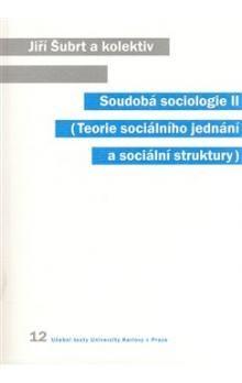 Jiří Šubrt: Soudobá sociologie II cena od 238 Kč