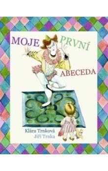 Jiří Trnka, Klára Trnková: Moje první abeceda cena od 63 Kč