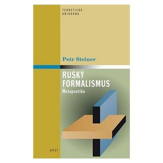 Petr Steiner: Ruský formalismus - Metapoetika cena od 181 Kč