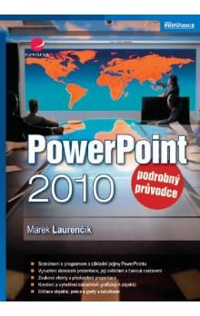 Marek Laurenčík: Powerpoint 2010 - podrobný průvodce cena od 84 Kč