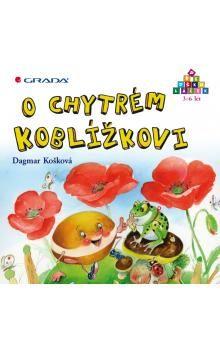 Dagmar Košková: O chytrém Koblížkovi cena od 75 Kč