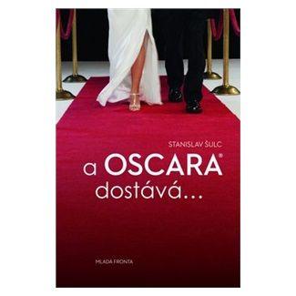 Stanislav Šulc: A Oscara dostává… cena od 215 Kč