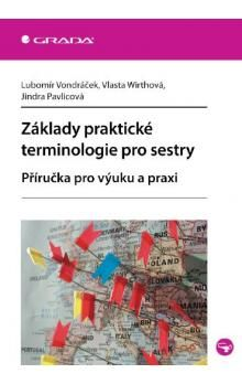 Vlasta Wirthová: Základy praktické terminologie pro sestry cena od 59 Kč