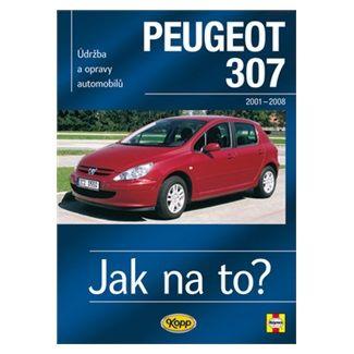 Randall Martynn: Peugeot 307 - Jak na to? od 2001 - 89. - 2. vydání cena od 491 Kč