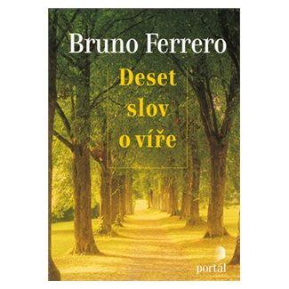Bruno Ferrero: Deset slov o víře cena od 179 Kč