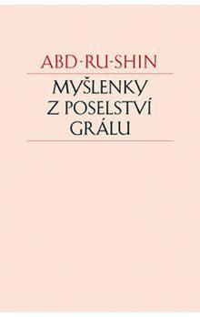 Abd-ru-shin: Myšlenky z Poselství Grálu cena od 89 Kč