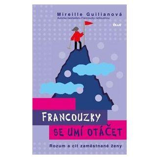 Mireille Guiliano: Francouzky se umí otáčet cena od 199 Kč