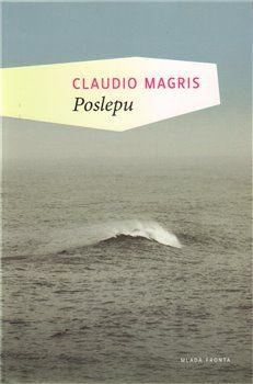 Claudio Magris: Poslepu cena od 279 Kč