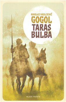 Nikolaj Vasiljevič Gogol, Pavel Růt: Taras Bulba cena od 189 Kč