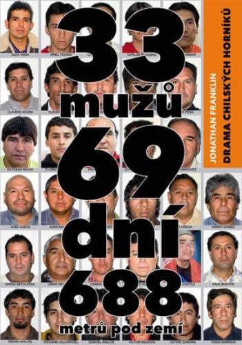 Jonathan Franklin: 33 mužů, 69 dní, 688 metrů pod zemí - Drama chilských horníků cena od 215 Kč