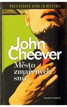 John Cheever: Město zmařených snů cena od 239 Kč