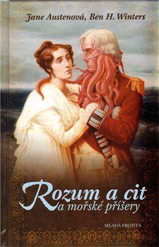 Jane Austen, Ben H. Winters: Rozum a cit a mořské příšery cena od 135 Kč