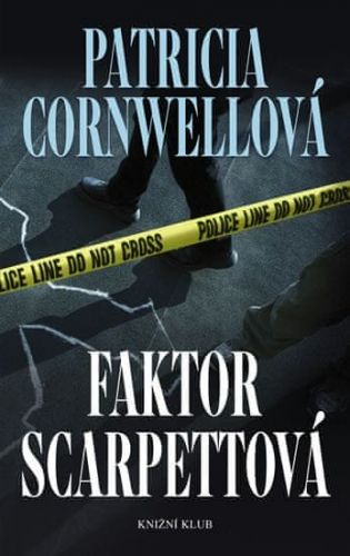 Patricia Cornwell: Faktor Scarpettová cena od 239 Kč