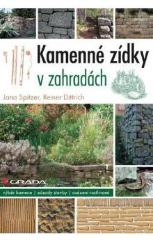 Jana Spitzer, Dittrich Reiner: Kamenné zídky v zahradách cena od 186 Kč