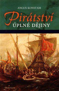 Angus Konstam: Pirátství - Úplné dějiny cena od 280 Kč