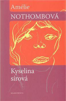 Amélie Nothomb: Kyselina sírová cena od 79 Kč