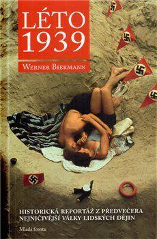 Werner Biermann: Léto 1939 cena od 223 Kč