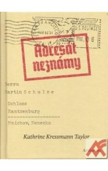 Kathrine Kressmann Taylor: Adresát neznámy cena od 125 Kč
